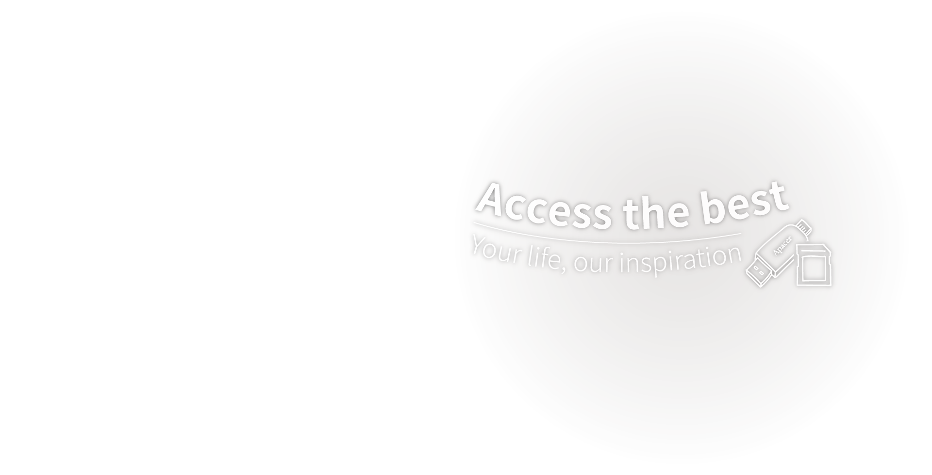 Access the best. Your life, our inspiration.